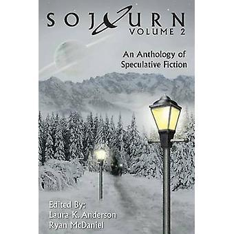 Verblijf een bloemlezing van speculatieve fictie Volume 2 door Anderson & Laura K