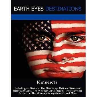 Minnesota, incluindo sua história The Mississippi River nacional e recreação área The Weisman Art Museum The Minnesota Orchestra The Minneapolis Aquatennial e muito mais por Black & Johnathan