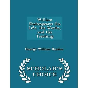 ウィリアム ・ シェークスピアー彼の人生彼の作品、ラスデン ・ ジョージ ・ ウィリアムが彼の教育学者のチョイス版