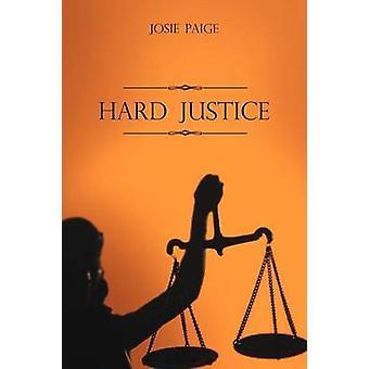 Hard Justice by Paige & Josie