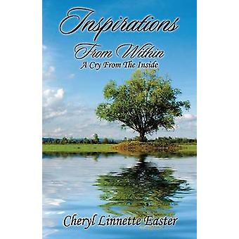 Inspirations From Within A Cry From The Inside by Easter & Cheryl Linnette