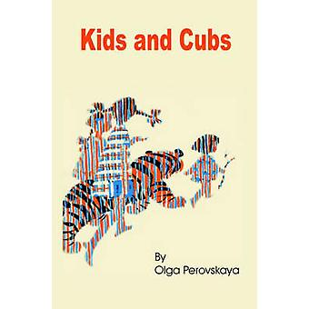 Kids and Cubs by Perovskaya & Olga