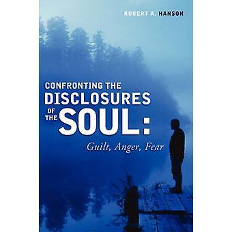 Confrontatie met de openbaarmaking van de ziel schuld woede angst door Hanson & Robert & A.