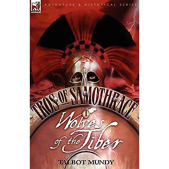 Tros of Samothrace 1 Wolves of the Tiber by Mundy & Talbot