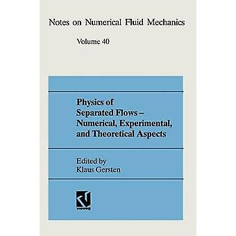 Physics of Separated Flows  Numerical Experimental and Theoretical Aspects  DFG Priority Research Programme 19841990 by Gersten & Klaus