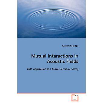 Onderlinge interacties in akoestische velden door Kotsidou & Kassiani