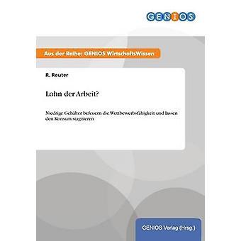 Lohn der Arbeit by Reuter & R.