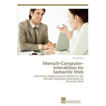 MenschComputerInteraktion im Semantic Web by Heim Philipp
