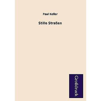 Stille Strassen by Keller & Paul