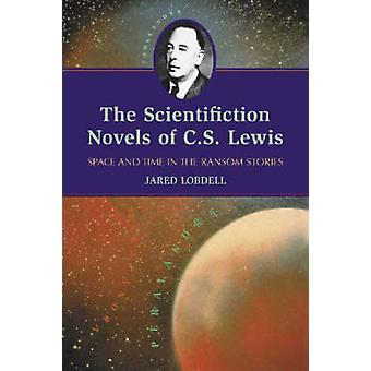 The Scientifiction Novels of C.S. Lewis - Space and Time in the Ransom