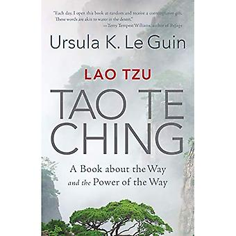 Lao Tzu: Tao Te Ching: A Book about the Way and the Power of the Way