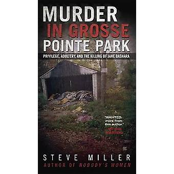 Murder in Grosse Pointe Park - Privilege - Adultery - and the Killing