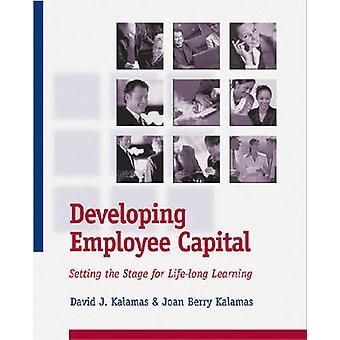 Developing Employee Capital by David J. Kalamas - 9780874257687 Book