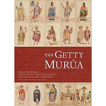 The Getty Murua - Essays on the Making of the  -Historia General del Pi
