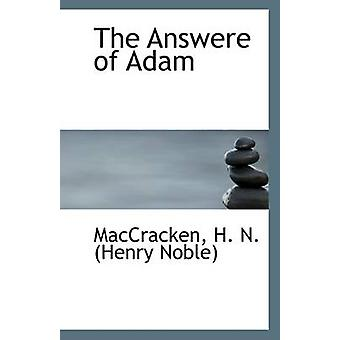 The Answere of Adam by Maccracken H N (Henry Noble) - 9781110965656 B