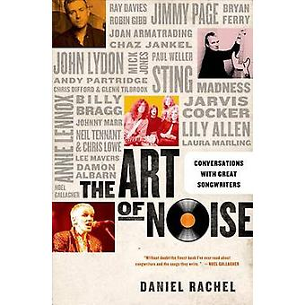 The Art of Noise - Conversations with Great Songwriters by Daniel Rach