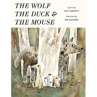 The Wolf - the Duck and the Mouse by Mac Barnett - 9781406377798 Book