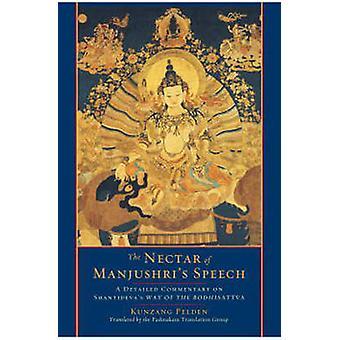 The Nectar of Manjushri's Speech - A Detailed Commentary on Shantideva