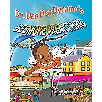 Dr. Dee Dee Dynamo's Beemore Breakthru by Oneeka Williams - Valerie B