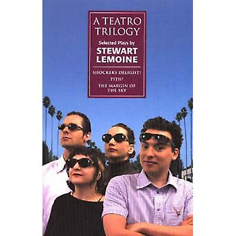 A Teatro Trilogy - Selected Plays by Stewart Lemoine - 9781896300801 B