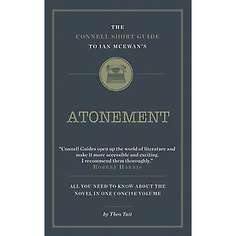 The Connell Short Guide to Ian Mcewans Atonement by Theo Tait - 97819