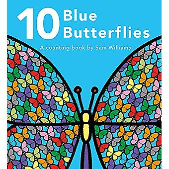 10 Blue Butterflies - A Counting Book by Sam Williams - 9781910716595