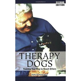 Therapy Dogs - Training Your Dog to Reach Others (2nd) by Kathy Diamon