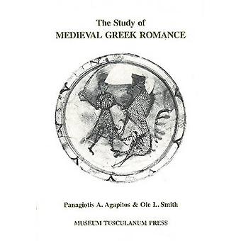 The Study of Medieval Greek Romance - A Reassessment of Recent Work by