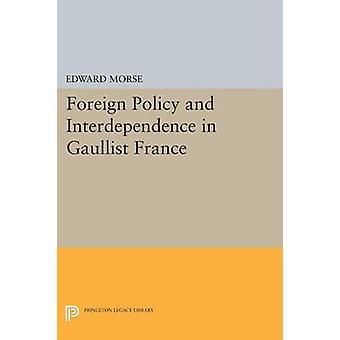 السياسة الخارجية والاعتماد المتبادل في فرنسا الديغولي بادوارد مورس