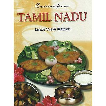 Cuisine from Tamil Nadu by Ranee Vijaia Kuttaiah - 9788120723832 Book