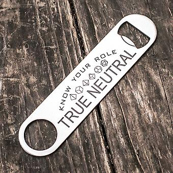 True neutral - know your role - bottle opener