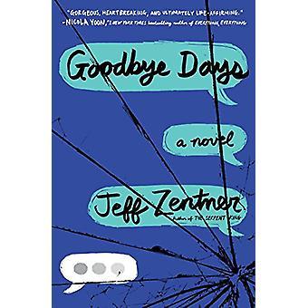 Goodbye Days by Jeff Zentner - 9780553524093 Book