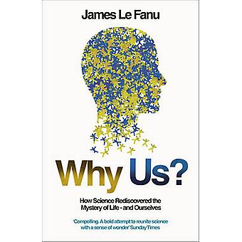 Why Us by James Le Fanu
