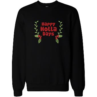 Happy Holla Days Sweatshirts Funny Holiday Shirt Pullover Fleece Sweater