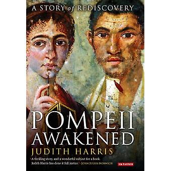 Pompeii Awakened: A Story of Rediscovery (Paperback) by Harris Judith