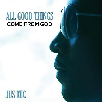 Jus Mic - All Good Things Come From God [CD] USA import