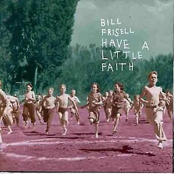 Bill Frisell - Have a Little Faith [CD] USA import