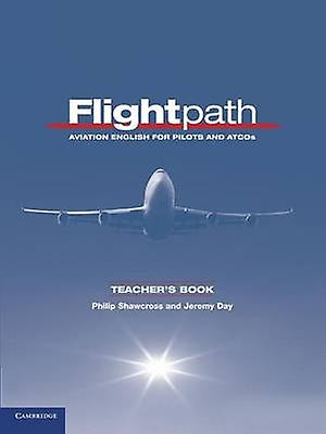 Flightpath Aviation English for Pilots and ATCOs by Shawcross & Philip