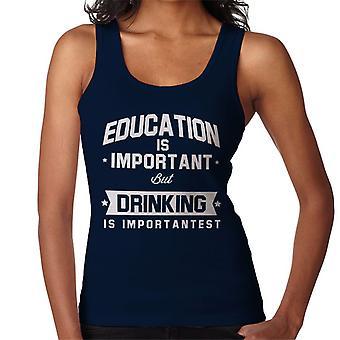 A educação é importante, mas beber é colete do importante mulheres