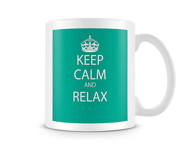 Keep Calm And Relax Printed Mug