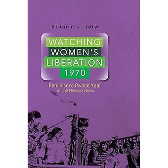 女性の解放 - 1970 - Ne のフェミニズムの極めて重要な年を見てください。