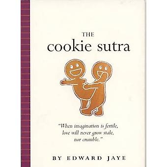 The Cookie Sutra by Edward Jaye - 9780761138099 Book