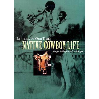 Légendes de notre temps - vie de Cowboy natif de Morgan Baillargeon - Lesl
