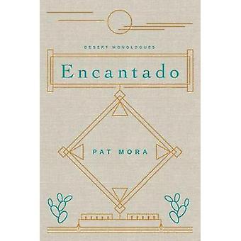 Encantado - Desert Monologues by Encantado - Desert Monologues - 978081