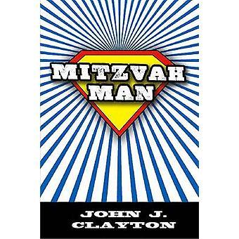 Mitzvah Man by John J. Clayton - 9780896726833 Book