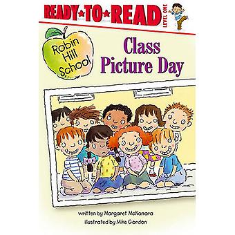 Class Picture Day by Mike Gordon - Margaret McNamara - 9781416991731