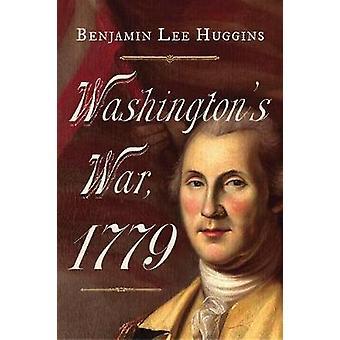 Washington's War 1779 by Washington's War 1779 - 9781594163012 Book