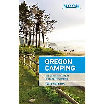 Moon Oregon Camping (Fifth Edition) - The Complete Guide to Tent and R