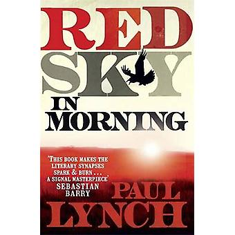 Red Sky in Morning by Paul Lynch - 9781780879192 Book