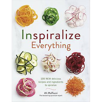 Inspiralize Everything by Ali Maffucci - 9781785035302 Book